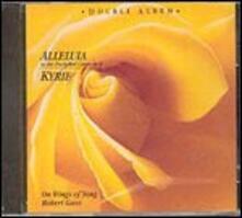 Alleluia - Kyrie - CD Audio di Robert Gass