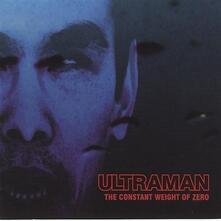 Constant Weight of Zero - CD Audio di Ultraman
