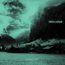 Black Forest - Vinile LP di Even as We Speak