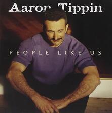 People Like Us - CD Audio di Aaron Tippin