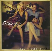 Sweet Right Here - CD Audio di Shedaisy