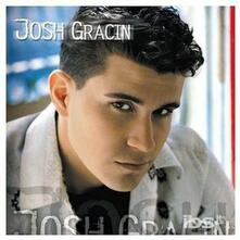 Josh Gracin - CD Audio di Josh Gracin