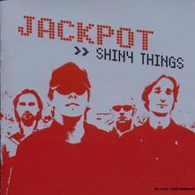 Shiny Things - CD Audio di Jackpot
