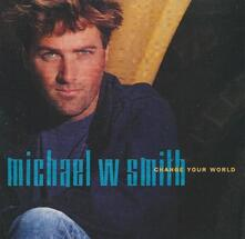 Change Your World - CD Audio di Michael W. Smith