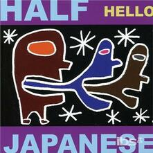 Hello - CD Audio di Half Japanese