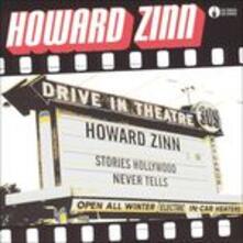 Stories Hollywood Never - CD Audio di Howard Zinn