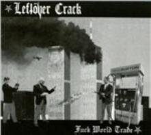 Fuck World Trade - CD Audio di Leftover Crack