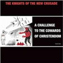 Challenge to the Cowards of Christendom - CD Audio di Knights of the New Crusade