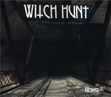 Burning Bridges to - CD Audio di Witch Hunt