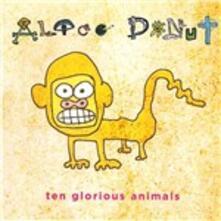 Ten Glorious Animals - CD Audio di Alice Donut
