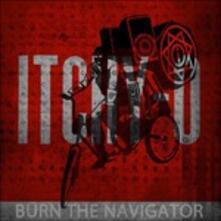 Burn the Navigator - CD Audio di Itchy-O