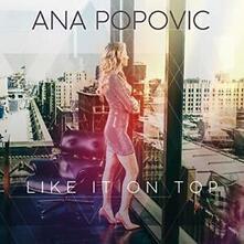 Like it on Top - CD Audio di Ana Popovic