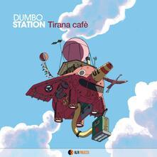 Tirana Cafe - Vinile LP di Dumbo Station