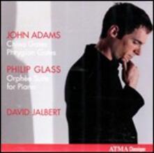 China Gates - Phrygian Gates / Orphée Suite - CD Audio di Philip Glass,John Adams,David Jalbert