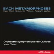 Bach Metamorphoses - CD Audio di Johann Sebastian Bach