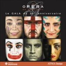 Opera. Le Gala Du 30e Anni - CD Audio