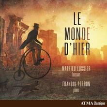 Le monde d'hier - CD Audio di Edward Elgar,Charles Gounod,Jules Massenet,Herbert Howells,Gabriel Pierné,Martina Lussi