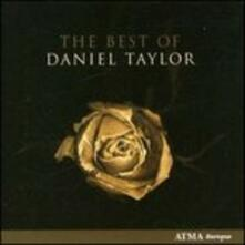 The Best of - CD Audio di Daniel Taylor