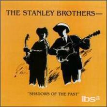 Shadows of the Past - CD Audio di Stanley Brothers