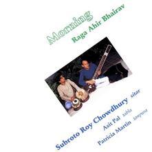 Morning Raga Ahir Bhairav - CD Audio di Subroto Roy Chowdhury