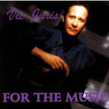 For The Music - CD Audio di Vic Juris