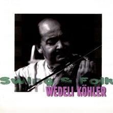 Swing & Folk - CD Audio di Wedeli Köhler