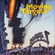 Take This Ride - CD Audio di Moving Targets