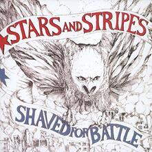Shaved for Battle - Vinile LP di Stars & Stripes