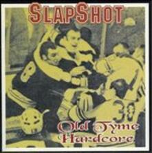 Olde Tyme Hardcore - CD Audio di Slapshot