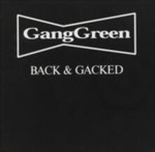 Back & Gacked - CD Audio di Gang Green