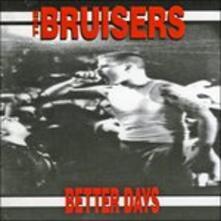 Better Days - CD Audio di Bruisers
