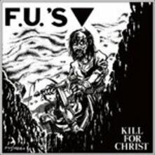 Kill for Christ ( + Bonus Tracks) - Vinile LP di FU's
