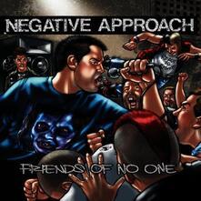 Friends of No One - CD Audio di Negative Approach