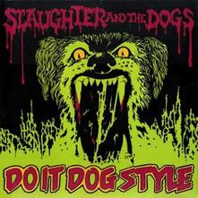 Do it Dog Style - Vinile LP di Slaughter & the Dogs