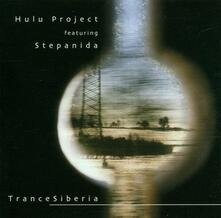 Trancesiberia - CD Audio di Hulu Project,Stepanida