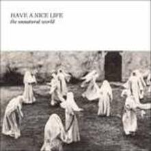 The Unnatural World - Vinile LP di Have a Nice Life