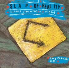 Three Lefts Make a Right - CD Audio di Slap of Reality