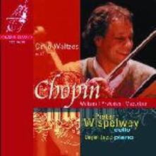 Valzer per violoncello vol.1 - CD Audio di Fryderyk Franciszek Chopin