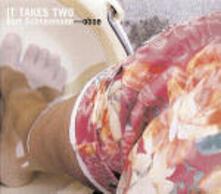 It Takes Two - CD Audio di Bart Schneemann