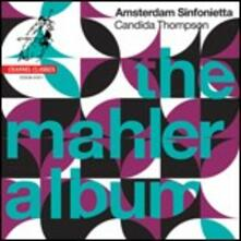 The Mahler Album - SuperAudio CD ibrido di Gustav Mahler,Amsterdam Sinfonietta,Candida Thompson