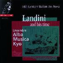 Landini & his Time. 14th Century Italian Ars Nova - CD Audio di Francesco Landini
