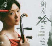 Erhu Chant - SuperAudio CD ibrido di Yu Hong Mei