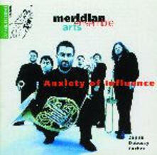Anxiety of Influence - CD Audio di Claude Debussy,Frank Zappa,Samuel Barber,Meridian Arts Ensemble