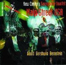 Main Street USA - CD Audio di Leonard Bernstein,George Gershwin,New Century Saxophone Quartet