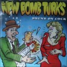 Drunk on Cock - Vinile 7'' di New Bomb Turks