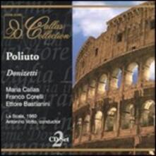 Poliuto - CD Audio di Maria Callas,Franco Corelli,Gaetano Donizetti,Orchestra del Teatro alla Scala di Milano,Antonino Votto