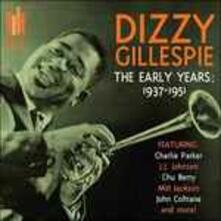 The Early Years - CD Audio di Dizzy Gillespie