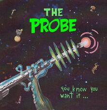 You Know You Want it - CD Audio di Probe