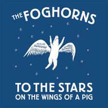 To the Stars on the... - Vinile LP di Foghorns