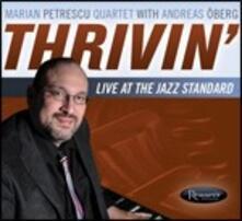 Thrivin'. Live at the Jazz Standard - CD Audio di Marian Petrescu